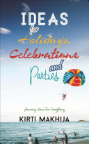 Ideas For Holidays, Celebrations and Parties