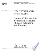 Head Start and Even Start greater collaboration needed on measures of adult education and literacy