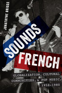 Sounds French: Globalization, Cultural Communities and Pop ...