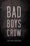 Bad Boys Crow