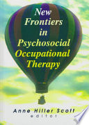 New Frontiers in Psychosocial Occupational Therapy Book