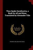 Thus Spake Zarathustra  a Book for All and None  Translated by Alexander Tille Book