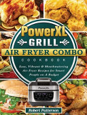 PowerXL Grill Air Fryer Combo Cookbook