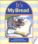 It's My Bread