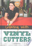 Creating With Vinyl Cutters