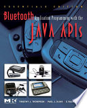 Bluetooth Application Programming with the Java APIs Essentials Edition Book