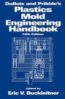 DuBois and Pribble's Plastics Mold Engineering Handbook