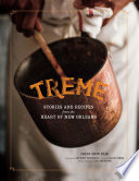 """Treme: Stories and Recipes from the Heart of New Orleans"" by Lolis Eric Elie, Anthony Bourdain, David Simon, Ed Anderson"