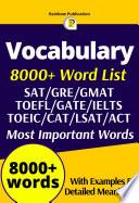 Vocabulary 8000  Word List for GRE GMAT TOEFL GATE IELTS TOEIC CAT LSAT ACT SAT