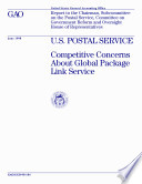 U S  Postal Service competitive concerns about Global Package Link service   report to the Chairman  Subcommittee on the Postal Service  Committee on Government Reform and Oversight  House of Representatives