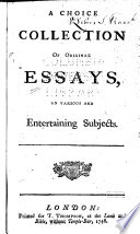 A Choice Collection of Original Essays on Various and Entertaining Subjects