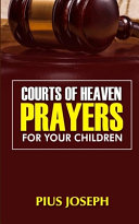 Courts of Heaven Prayers for Your Children