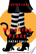 The Witching Place  A Fatal Folio  A Curious Bookstore Cozy Mystery   Book 1