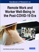 Handbook of Research on Remote Work and Worker Well Being in the Post COVID 19 Era