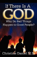 If There Is a God, Why Do Bad Things Happen to Good People?