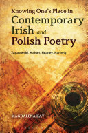 Knowing One s Place in Contemporary Irish and Polish Poetry