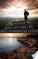 Should Christians Be Environmentalists  Book PDF