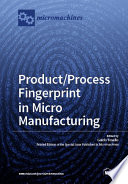 Product Process Fingerprint In Micro Manufacturing
