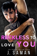 Reckless to Love You