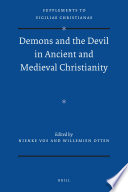 Demons and the Devil in Ancient and Medieval Christianity