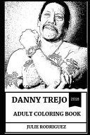 Danny Trejo Adult Coloring Book