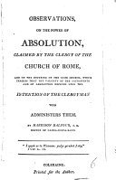 Observations  on the power of absolution  claimed by the clergy of the Church of Rome