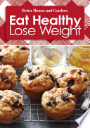 Better Homes and Gardens Eat Healthy Lose Weight