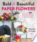 Bold & Beautiful Paper Flowers