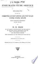 Pneumatic Tube Service Hearing On H R 19410 Jan 26 27 29 30 31 1917 64 2