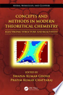 Concepts And Methods In Modern Theoretical Chemistry