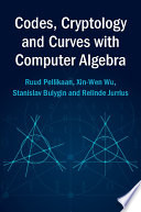 Codes Cryptology And Curves With Computer Algebra
