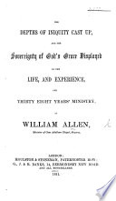 The Depths of Iniquity Cast Up and the Sovereignty of God s Grace Displayed in the Life and Experience     of W  Allen