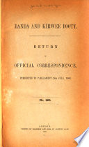 Banda and Kirwee Booty      Return of official correspondence presented to Parliament  24th July  1863 10th March  1865