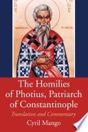 The Homilies of Photius  Patriarch of Constantinople