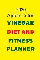 2020 Apple Cider Vinegar Diet and Fitness Planner