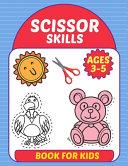 Scissor Skills Book For Kids Ages 3 5 Book