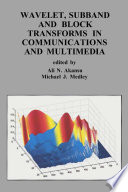 Wavelet  Subband and Block Transforms in Communications and Multimedia