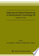 Gettering and Defect Engineering in Semiconductor Technology XII
