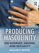 Producing Masculinity