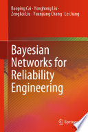 Bayesian Networks for Reliability Engineering Book