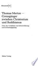 Thomas Merton, Grenzgänger zwischen Christentum und Buddhismus