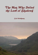 The Man Who Defied the Lord of Shadows