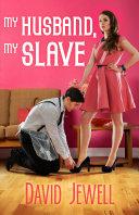 My Husband, My Slave