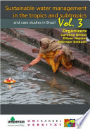 Sustainable Water Management In The Tropics And Subtropics And Case Studies In Brazil Vl 3 Book PDF