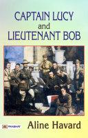 Captain Lucy and Lieutenant Bob