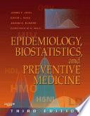 Epidemiology, Biostatistics, and Preventive Medicine