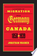 A History of Migration from Germany to Canada  1850 1939