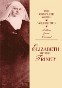 The Complete Works of Elizabeth of the Trinity volume 2