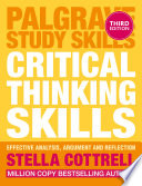 """""""Critical Thinking Skills: Effective Analysis, Argument and Reflection"""" by Stella Cottrell"""