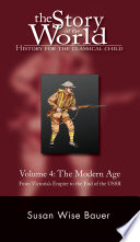 Story of the World  Vol  4  History for the Classical Child  The Modern Age  Vol  4   Story of the World